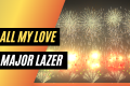 "Virtual Fireworks with ""All My Love"" by Major Lazer"