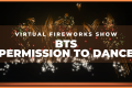 """BTS """"PERMISSION TO DANCE""""-Pyromusical Fireworks Show"""