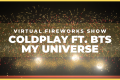 COLDPLAY FT. BTS - MY UNIVERSE